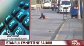 İstanbul Emniyet Müdürlüğü Binasına Silahlı Saldırı! 1 Nisan 2015