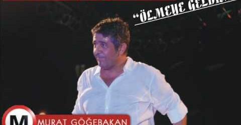 Murat Göğebakan-Ölmeye Geldim