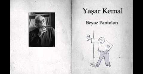Yaşar Kemal – Beyaz Pantolon