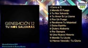 Tu Nos Salvarás – Generacion 12 (2015) Album Completo preview