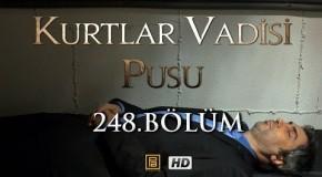 Kurtlar Vadisi Pusu 248. Bölüm HD